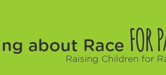 Talking About Race for Parents: Raising Children for Racial Justice  A Training for ALL Parents Committed to Racial Justice